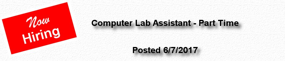 Now Hiring: Computer Lab Assistant, Part Time