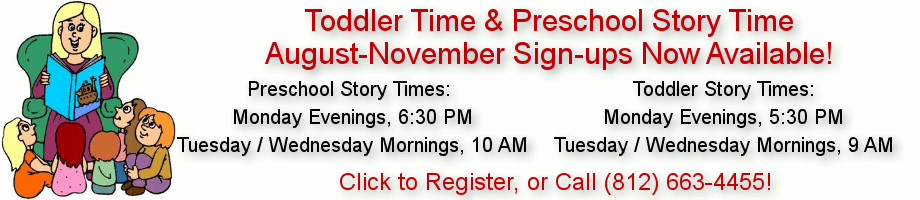 Toddler Time & Story Time at Greensburg Public Library, call for times or to register: 8126634455